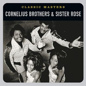 Cornelius Brothers & Sister Rose - Classic Masters [Remastered] (2002)