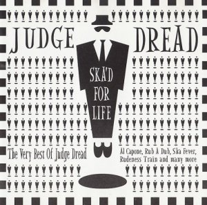 Judge Dread - Ska'd for Life (1996)