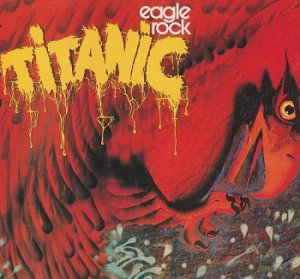 Titanic - Eagle Rock (1973)
