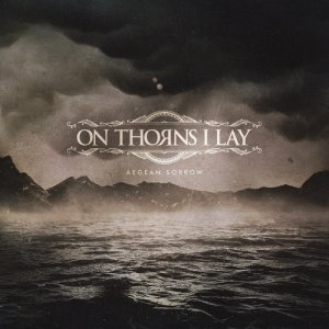 On Thorns I Lay - Aegean Sorrow (2018)