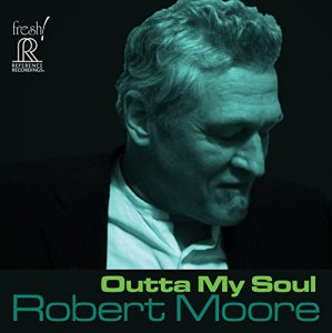 Robert Moore - Outta My Soul (2014)