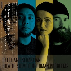 Belle & Sebastian - How To Solve Our Human Problems [Japanese Edition] (2018)