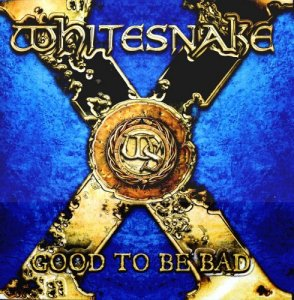 Whitesnake - Good To Be Bad [2LP] (2008)