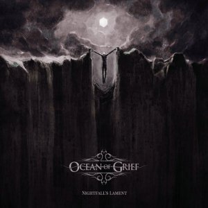 Ocean Of Grief - Nightfall's Lament (2018)