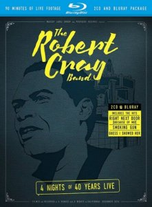 The Robert Cray Band: 4 Nights Of 40 Years Live (2015) [Blu-Ray 1080p]