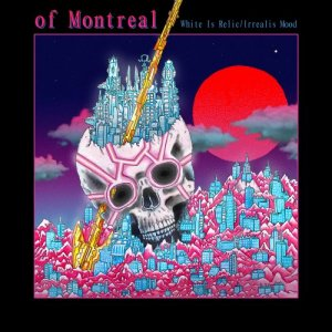 Of Montreal - White Is Relic?/?Irrealis Mood (2018)