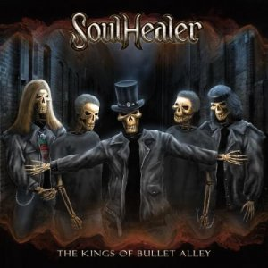 SoulHealer - The Kings of Bullet Alley (2011)