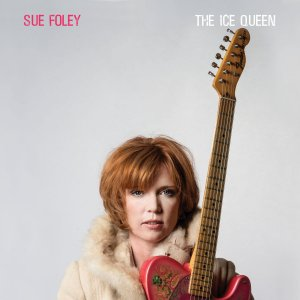 Sue Foley - The Ice Queen (2018) (HDtracks)