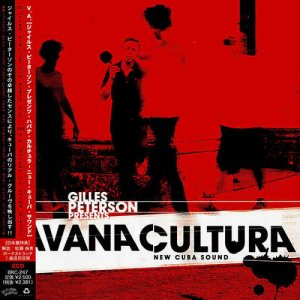 VA - Gilles Peterson presents Havana Cultura: New Cuba Sound [Japanese Edition] (2009)