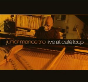 Junior Mance Trio - Live at Cafe Loup (2007)