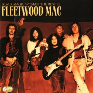 Fleetwood Mac - Black Magic Woman: The Best Of Fleetwood Mac [2CD Set] (2009)