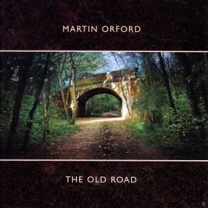 Martin Orford - The Old Road (2008)