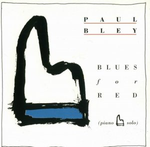 Paul Bley - Blues for Red (1992)