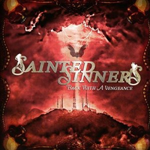 Sainted Sinners - Back With A Vengeance (2018)