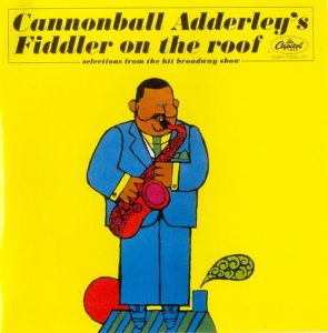 Cannonball Adderley - Cannonball Adderley's Fiddler On The Roof (1964)