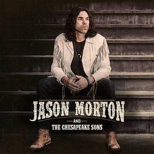 Jason Morton And The Chesapeake Sons - Jason Morton And The Chesapeake Sons (2017)