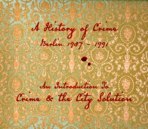 Crime & The City Solution - A History of Crime, Berlin 1987-1991: An Introduction to Crime & the City Solution (2012)
