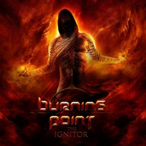 Burning Point - The Ignitor [Deluxe Edition] (2018)