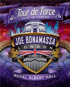 Joe Bonamassa Tour De Force Live In London (Royal Albert Hall) (2013) [BDRip 720p]