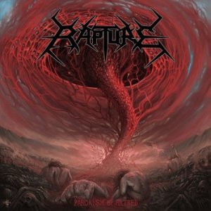 Rapture - Paroxysm Of Hatred (2018)
