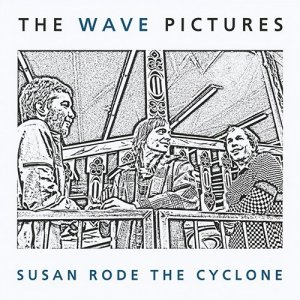 The Wave Pictures - Susan Rode The Cyclone (2010)
