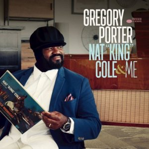 "Gregory Porter - Nat ""King"" Cole & Me (2017)"