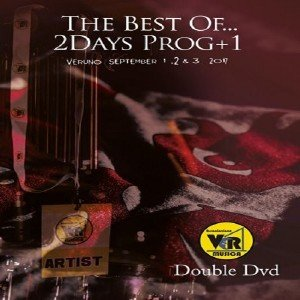 VA - The Best Of... 2Days Prog+1 Veruno September 1, 2 & 3 2017 (2018)[2xDVD5]