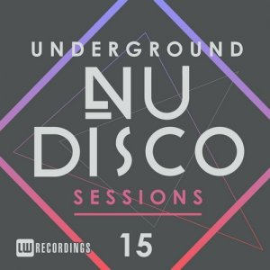 VA - Underground Nu-Disco Sessions Vol. 15 (2018)