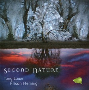Tony Lowe & Alison Fleming - Second Nature (2007)