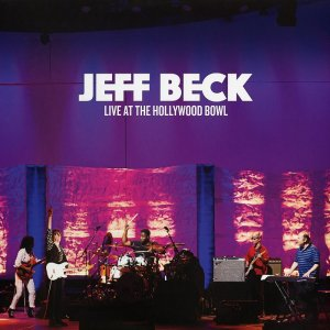 Jeff Beck - Live at the Hollywood Bowl [3LP] (2017)