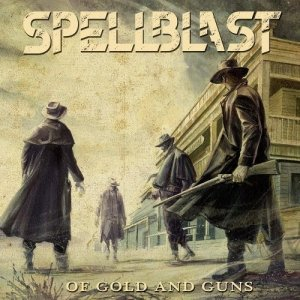 SpellBlast - Of Gold and Guns (2018)