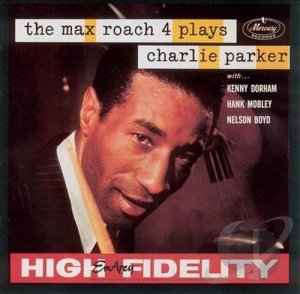 The Max Roach 4 - Plays Charlie Parker (1995)