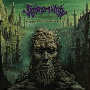 Rivers of Nihil - Where Owls Know My Name (2018)