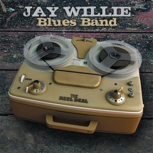 Jay Willie Blues Band - The Reel Deal (2010)