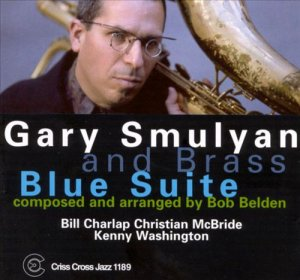 Gary Smulyan and Brass - Blue Suite (1999)