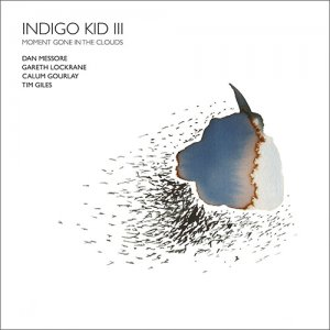 Indigo Kid - III: Moment Gone In The Clouds (2017)