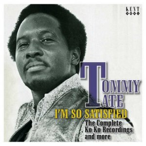 Tommy Tate - I'm So Satisfied: The Complete Ko Ko Recordings and More (2007)