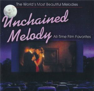 VA - Unchained Melody: All-Time Film Favorites (2007)
