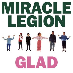 Miracle Legion - Glad (1988) [Reissue 2018]