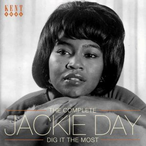 Jackie Day - Dig It The Most: The Complete Jackie Day (2011)
