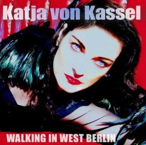 Katja Von Kassel - Walking In West Berlin (2018) EP