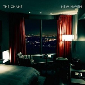 The Chant - New Haven (2014)