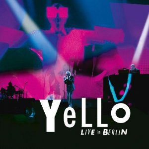 Yello - Live In Berlin (2017) [Hi-Res]