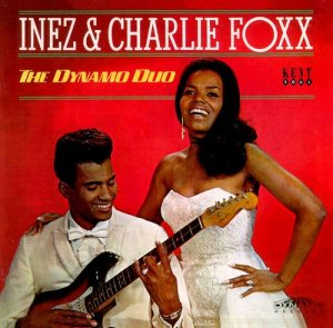 Inez & Charlie Foxx - The Dynamo Duo [Remastered] (2001)