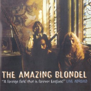 Amazing Blondel - A Foreign Field That Is Forever England - Live Abroad (1972-73) (Reissue, 1999)