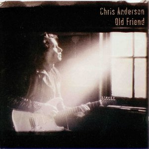 Chris Anderson - Old Friend (1995)