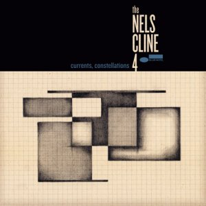 The Nels Cline 4 - Currents, Constellations (2018) [Hi-Res]