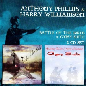 Anthony Phillips & Harry Williamson - Battle Of The Birds & Gypsy Suite (2010)