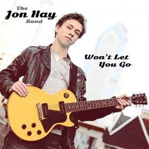 The Jon Hay Band - Won't Let You Go (2017)