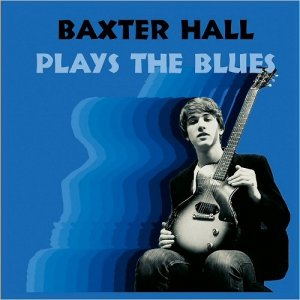 Baxter Hall - Baxter Hall Plays The Blues (2018)